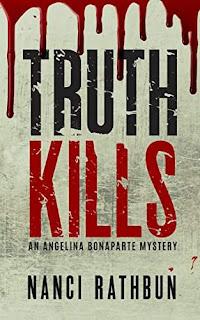 Truth Kills - Angelina Bonaparte Mysteries Book 1 by Nanci Rathbun