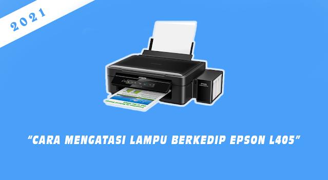 Cara Mengatasi Lampu Tinta Berkedip Epson L405 dengan Software