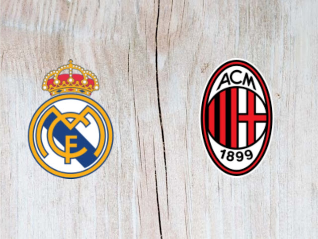 Watch Real Madrid vs AC Milan Full Match & Highlights - 11 August 2018