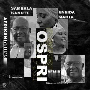 Afrikan Druns - Ospri (feat. Sambala Kanuté e Eneida Marta)