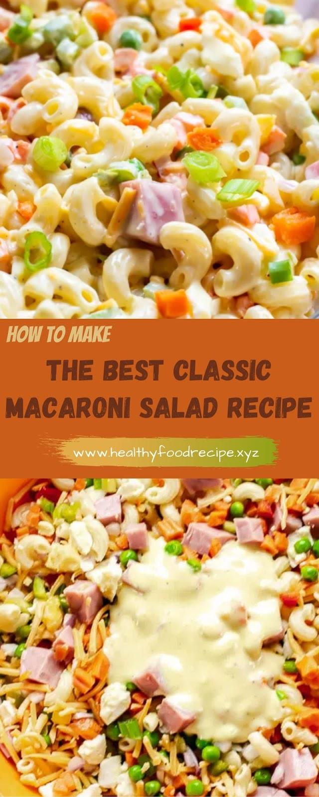 THE BEST CLASSIC MACARONI SALAD RECIPE
