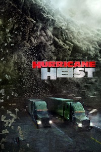 Watch The Hurricane Heist Online Free in HD