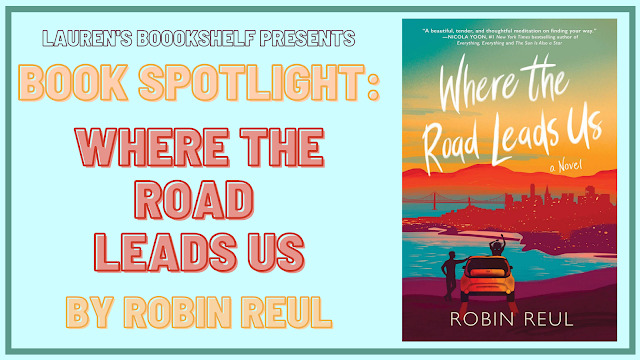 """Blog banner with the cover of the book """"Where the Road Leads Us"""" on the right side and the phrases Lauren's Bookshelf presents Book Spotlight: Where the Road Leads Us by Robin Reul on the left. All of this is set against a light teal background."""