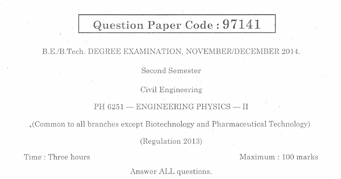 University Question Papers: PH6251- ENGINEERING PHYSICS