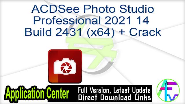 ACDSee Photo Studio Professional 2021 14 Build 2431 (x64) + Crack