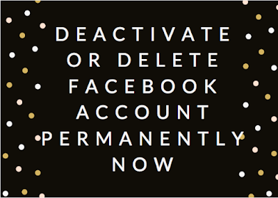 Deactivate or Delete Facebook Account Permanently now