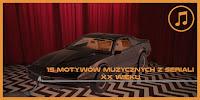 http://www.mechaniczna-kulturacja.pl/2015/12/15-motywow-muzycznych-z-seriali-xx.html