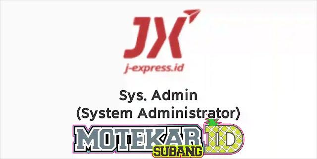 Info Loker Sys. Admin (System Administrator) J -Express Jakarta 2019
