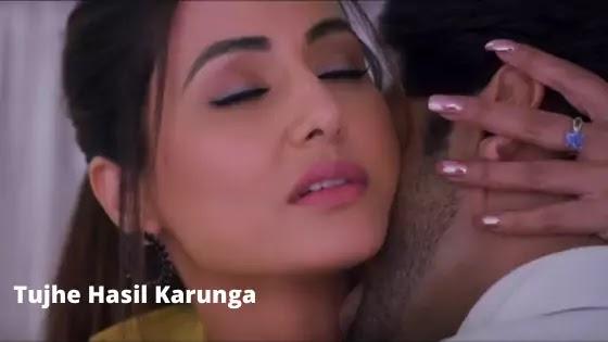 Tujhe Hasil Karunga Lyrics - Stebin Ben | Hina Khan