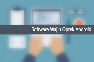 Beberapa Software Wajib Developing Android via PC
