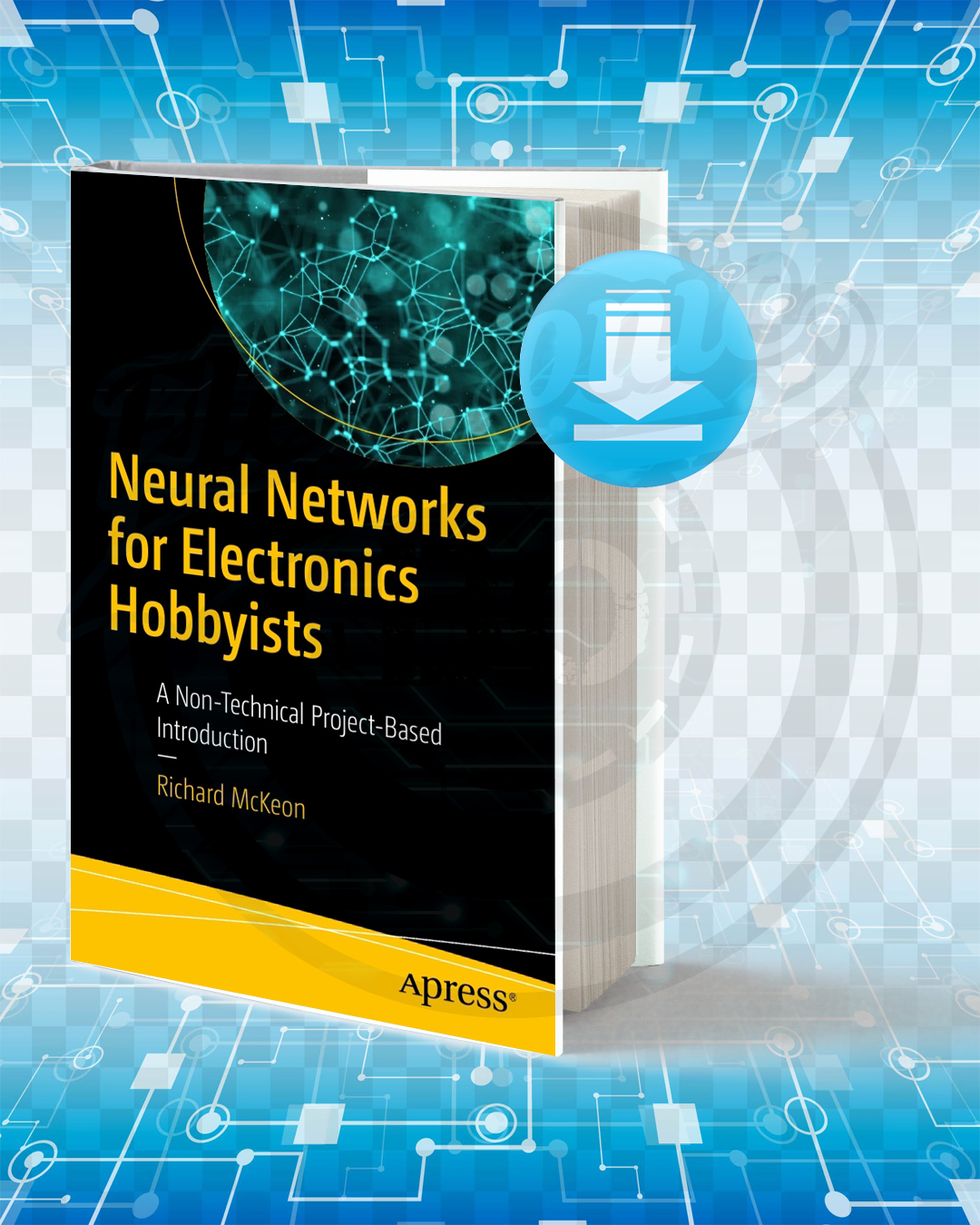 Free Book Neural Networks for Electronics Hobbyists pdf.