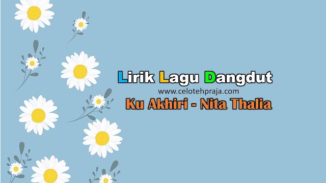 Ku Akhiri Lirik Lagu Dangdut - Nita Thalia