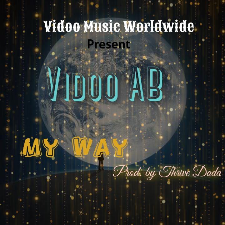 [Music] Vidoo AB - my way (prod. by Thrive Dada)#hypebenue