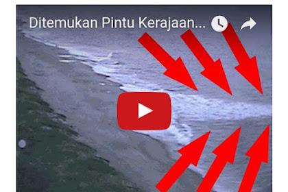 GEGER..!!! Telah Ditemukannya Pintu Kerajaan Nyi Roro Kidul, Video Penampakan Yang Sangat Jelas di Lihat Dan Terekam..