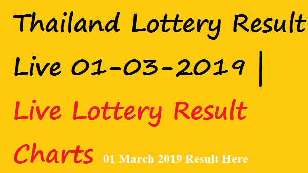 Thailand Lottery Result Today Live For 01-03-2019