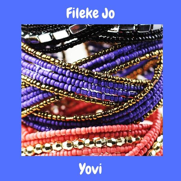 [Music] Yovi – Fileke Jo