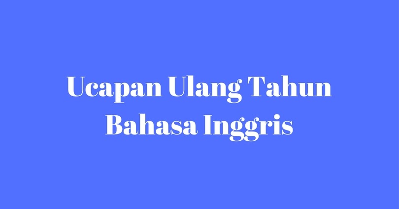 Quotes Ucapan Ulang Tahun Bahasa Inggris Nusagates