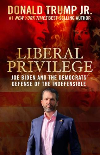 Liberal Privilege by Donald Trump Jr