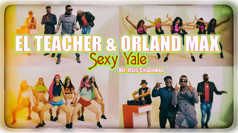 El Teacher & Orland Max - ¨Sexy Yale¨ - Videoclip - Directora: Ilsis Céspedes. Portal Del Vídeo Clip Cubano