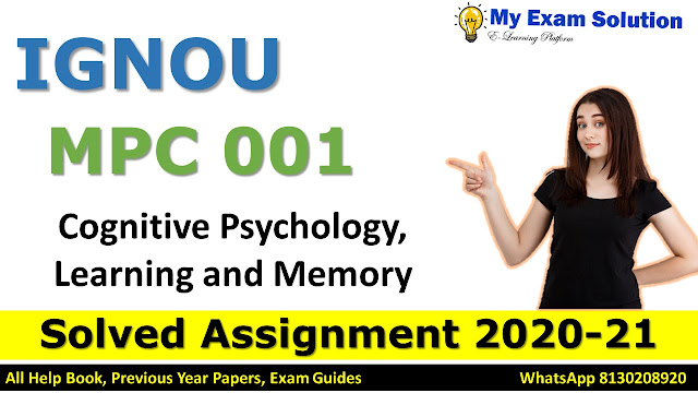 MPC 001 Cognitive Psychology Learning and Memory Solved Assignment 2020-21, MPC 001 Solved Assignment 2020-21