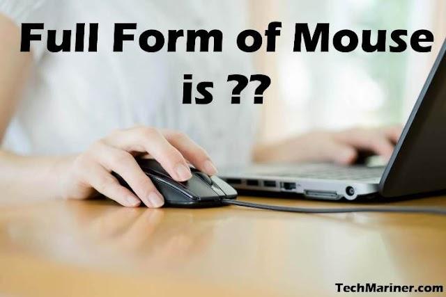Full Form of Mouse यहाँ हैं ??