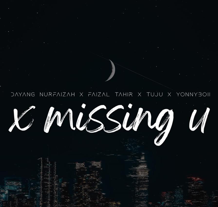 Lirik Lagu Dayang Nurfaizah x Faizal Tahir x Tuju x Yonnyboii - X Missing You
