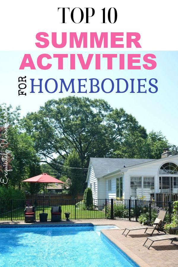 10 best summer activities for homebodies