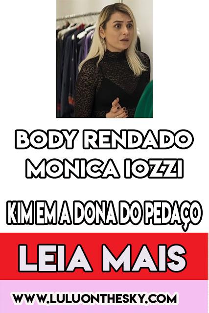 O body preto rendado da Monica Iozzi, a Kim em A Dona do Pedaço
