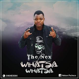The Nex - Whatsa Whatsa