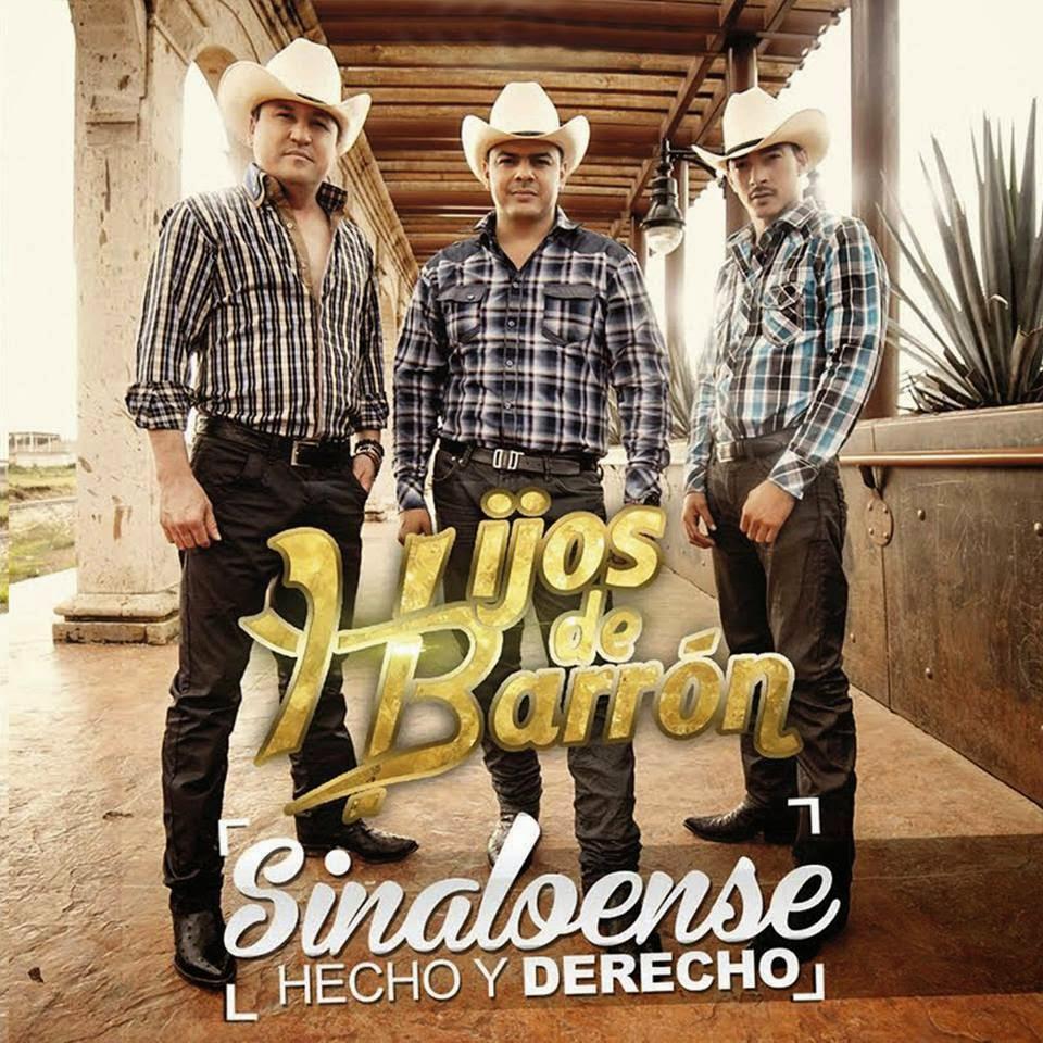 Hijos De Barron - Sinaloense Hecho y Derecho (Disco 2014)