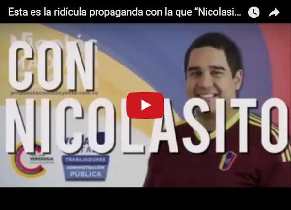 Nicolasito Maduro hace una propaganda electoral ridícula