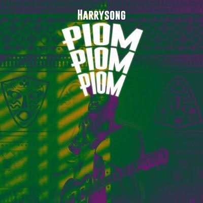 [Music] Harrysong – Piom Piom Piom