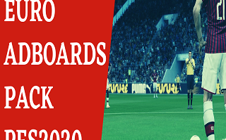 EURO Adboards Pack | PES2020 | PC | By chosefs