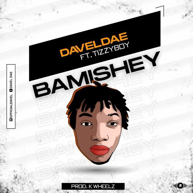 [BangHitz] DavelDae ft. Tizzyboy – Bamishey
