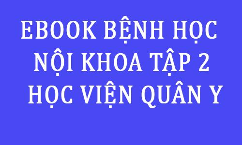 ebook giao trinh bai giang noi khoa tap 2 pdf hoc vien quan y - toi hoc y