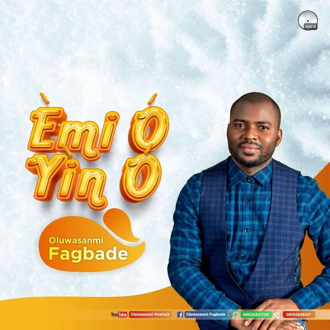 Oluwasanmi Fagbade - Emi O Yin O
