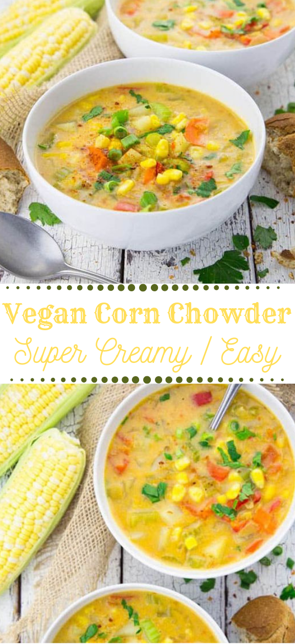 VEGAN CORN CHOWDER #vegan #dinner #lunch #healthy #corn
