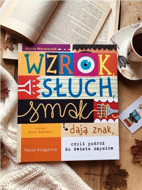 Marta Maruszczak, Wzrok, słuch i smak dają znak, czyli podróż do świata zmysłów