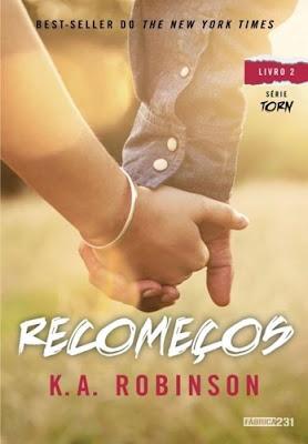 RECOMEÇOS - Torn #2 (K. A. Robinson)