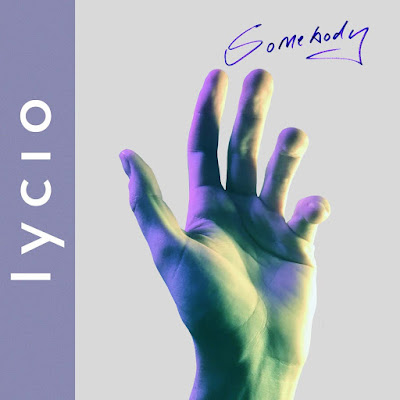 Lycio présente Somebody, un nouvel extrait séduisant.