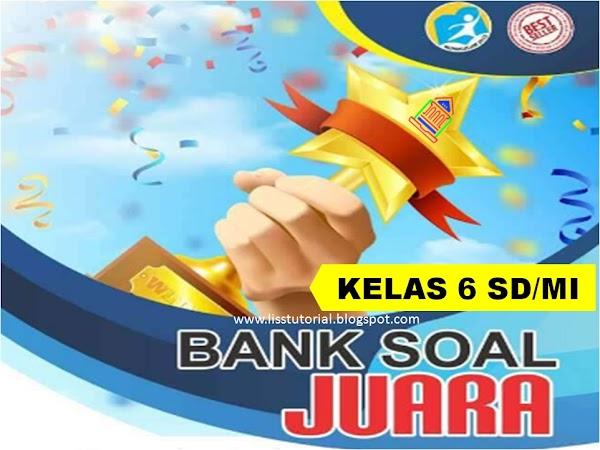 Bank Soal Tematik PH, PTS Dan PAS Kelas 6 SD/MI Semester 1 Kurikulum 2013