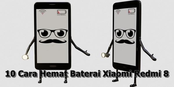ketahanan baterai ialah salah satu aspek yang paling dicari dari sebuah ponsel dan Xiaom 10 Cara Hemat Baterai Xiaomi Redmi 8