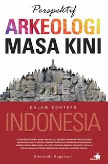 Perspektif Arkeologi Masa Kini dalam Konteks Indonesia