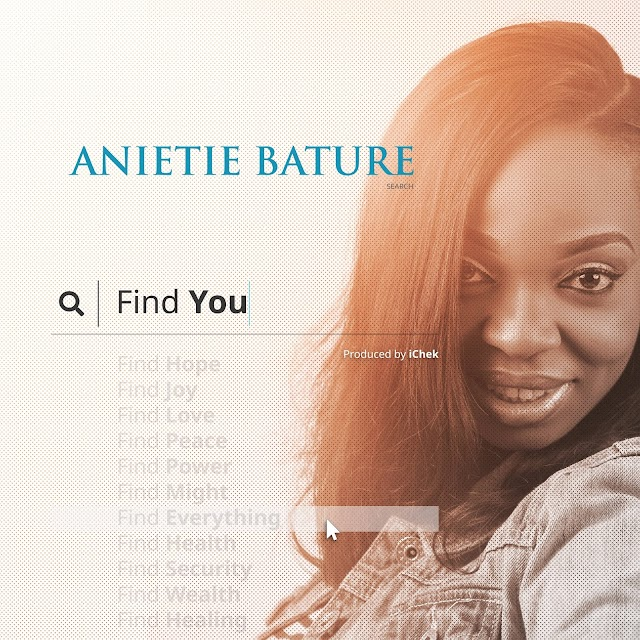 [MUSIC PREMIERE] Anietie Bature - Find You (Prod. By iChek) || @AnietieBature Cc @GospelHitsNaija