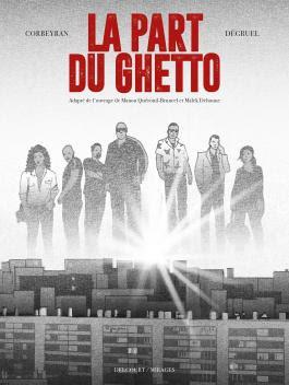"""couverture de """"LA PART DU GHETTO""""  de Corbeyran et Yann Degruel paru chez Delcourt"""