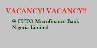 FUTO Microfinance Bank Job Vacancies For Degree, HND And SSCE Candidates - See How To Apply Here
