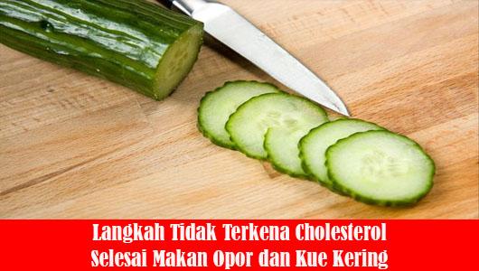 Langkah Tidak Terkena Cholesterol Selesai Makan Opor dan Kue Kering