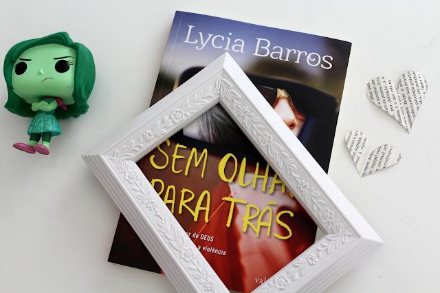 Sem Olhar para Trás: Ela recorreu ao amor de DEUS e venceu o ódio e a violência - Lycia Barros