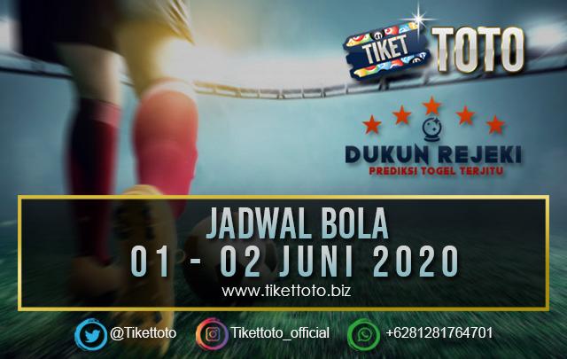 JADWAL PERTANDINGAN BOLA 01 – 02 JUNI 2020