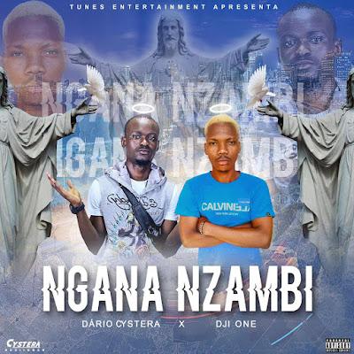 Dário Cystera & Dji One - Ngana Nzambi (Prod. by ElianoDC)